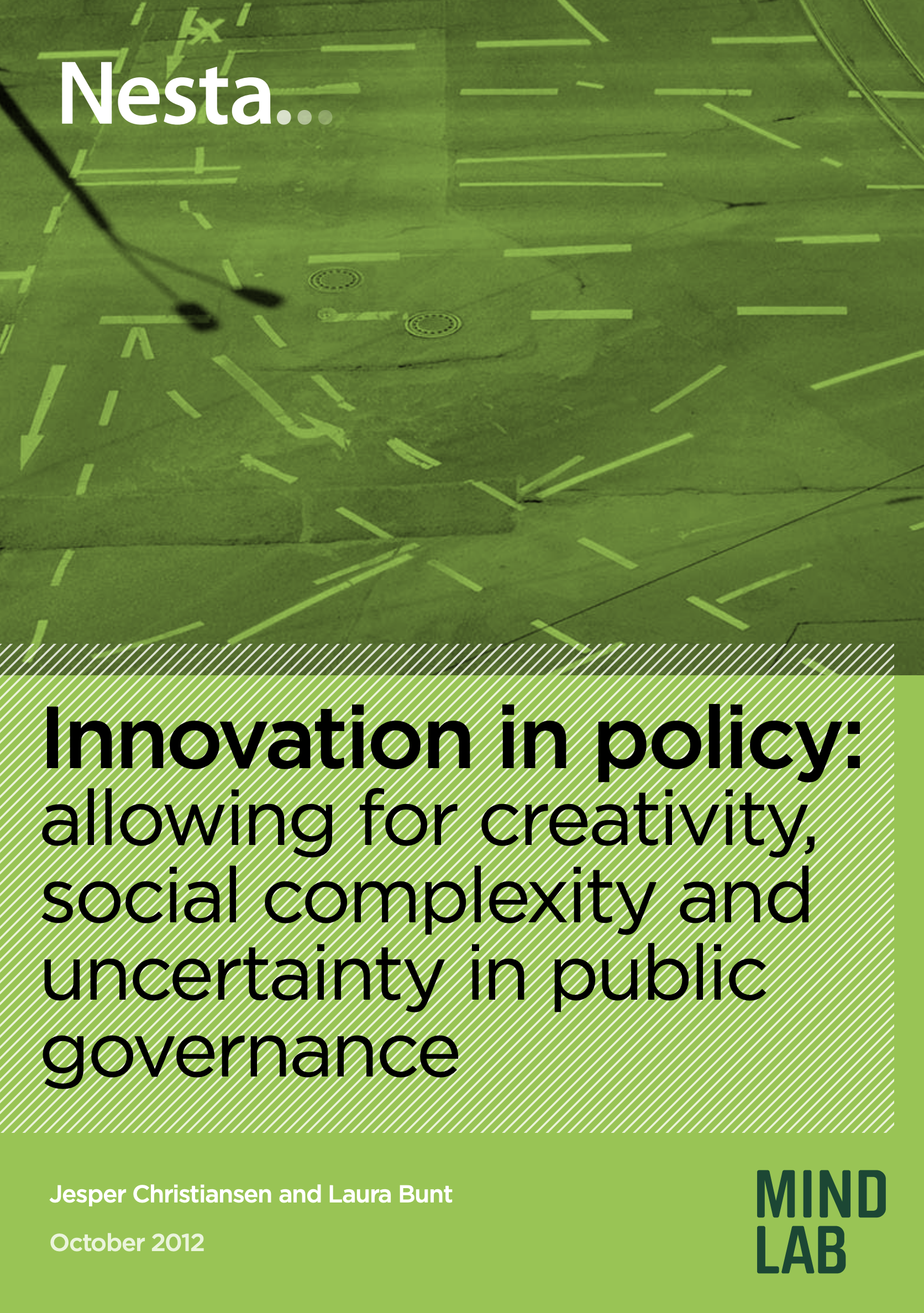 「Innovation in policy: allowing for creativity, social complexity and uncertainty in public governance, Nesta」